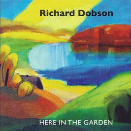 RICHARD DOBSON Here In The Garden CD