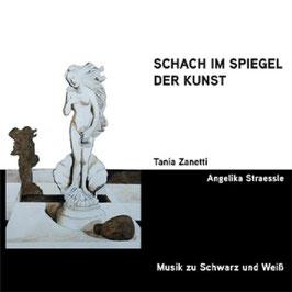 TANIA ZANETTI - ANGELIKA STRAESSLE Schach im Spiegel der Kunst CD