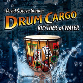 DAVID & STEVE GORDON Drum Cargo Rhythms Of Water CD / Indian Drums / Native Flutes