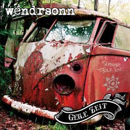 WENDRSONN Geile Zeit CD / Schwoba Folk Rock / Mundart