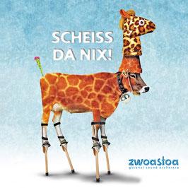 ZWOASTOA Scheiss da nix! CD