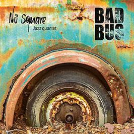 NO SQUARE JAZZ QUARTET Bad Bus CD