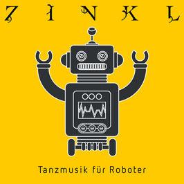 ZINKL Tanzmusik für Roboter CD