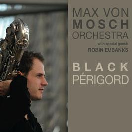 MAX VON MOSCH ORCHESTRA Black Périgord CD / Modern Jazz