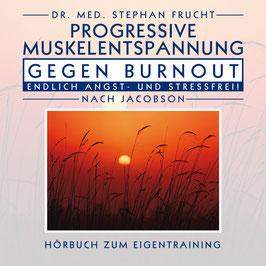 PROGRESSIVE MUSKELENTSPANNUNG nach JACOBSON gegen BURNOUT Dr. Stephan Frucht CD