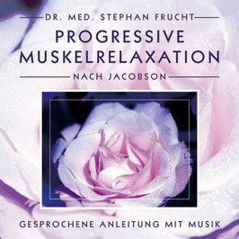 PROGRESSIVE MUSKELRELAXATION nach JACOBSON Dr. Stephan Frucht CD / Entspannung / Meditation