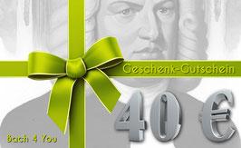 Bach-Geschenkgutschein 40,00 €