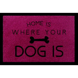 "Fussmatte ""Home is where your dog is"""