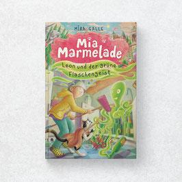 Mia Marmelade - Leon und der grüne Flaschengeist