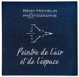 """REMY MICHELIN """"PEINTRE DE L'AIR ET DE L'ESPACE"""""""