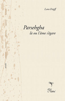 Parsehgha, là où l'âme s'égare, Lara Dopff, collection Mondes/Iran