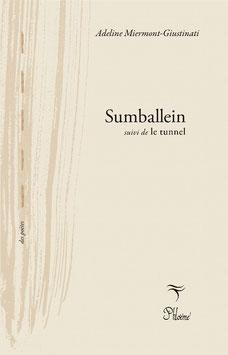 Sumballein, Adeline Miermont-Guistinati, collection Des Poètes