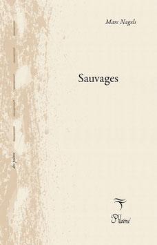 Sauvages, Marc Nagels, collection Des Poètes
