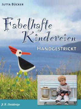 """""""Fabelhafte Kindereien"""" -  Handgestrickt!  von Jutta Bücker"""