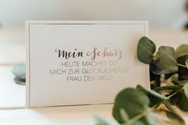"""Karte """"Mein Schatz, heute machst Du mich zur glücklichsten Frau der Welt!"""" (Silberglanz-Optik)"""