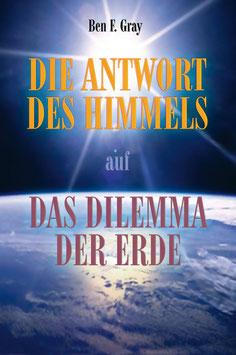 Die Antwort des Himmels auf das Dilema der Erde
