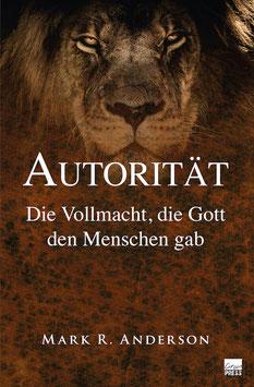 Autorität - Die Vollmacht, die Gott den Menschen gab