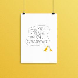 Kunstdruck - Wenn du mich verläßt...