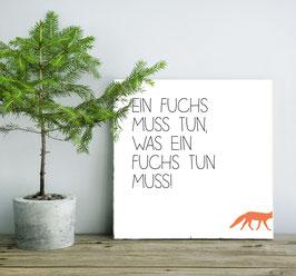 Ein Fuchs muss tun...