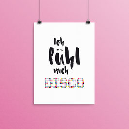 Kunstdruck - Ich fühl mich disco