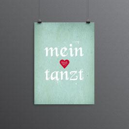 Kunstdruck - Mein Herzt tanzt.