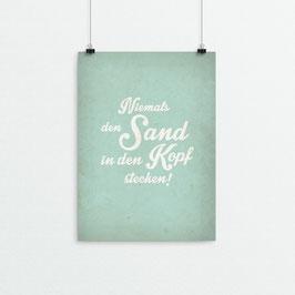 Kunstdruck - Niemals den Sand...