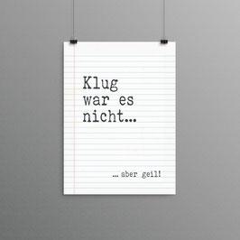 Kunstdruck - Klug war es nicht...