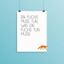 Kunstdruck - Ein Fuchs musst tun....