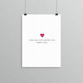 Kunstdruck - Liebe muss nicht perfekt sein...