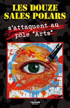 """LES DOUZE SALES POLARS S'ATTAQUENT AU PÔLE """"ARTS"""""""