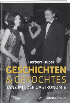 Herbert Huber: Geschichten & Gekochtes
