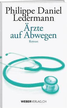 Philippe D. Ledermann: Ärzte auf Abwegen