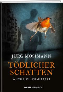 Jürg Mosimann: TÖDLICHER SCHATTEN