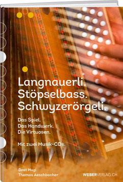 Beat Hugi und Thomas Aeschbacher: LANGNAUERLI. STÖPSELBASS. SCHWYZERÖRGELI.