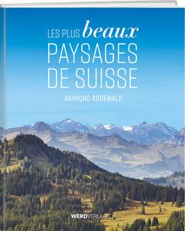 Raimund Rodewald: Les plus beaux paysages de Suisse