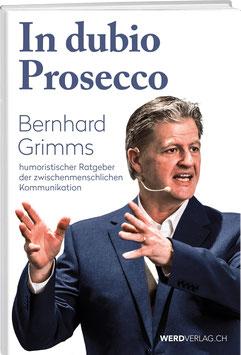 Bernhard Grimm: In dubio Prosecco