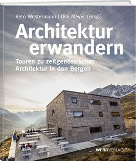 Reto Westermann / Üsé Meyer: Architektur erwandern