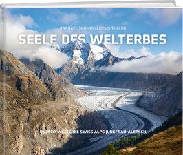 Raphael Schmid / Luzius Theler: Seele des Welterbes