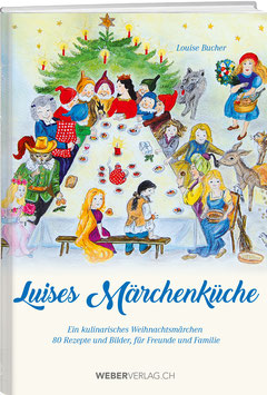 Louise Bucher: Luises Märchenküche