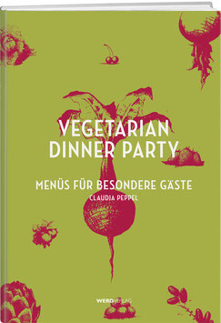 Claudia Peppel: Vegetarian Dinner Party