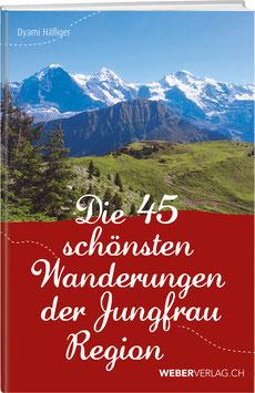 Die 45 schönsten Wanderungen der Jungfrau Region