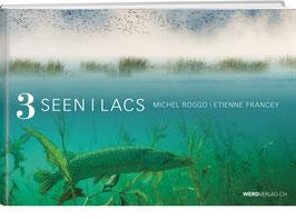 Michel Roggo / Etienne Francey: 3 Seen – 3 Lacs