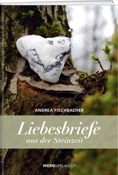 Andrea Fischbacher: Liebesbriefe aus der Steinzeit