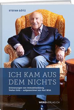 Karl Wild: Stefan Götz – Ich kam aus dem Nichts