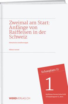 Hilmar Gernet: ZWEIMAL AM START: ANFÄNGE VON RAIFFEISEN IN DER SCHWEIZ