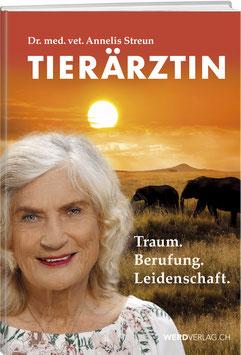 Annelis Streun: Tierärztin – Traum. Berufung. Leidenschaft.