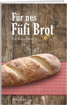 Erika Wiedmer-Mani: Für nes füfi Brot