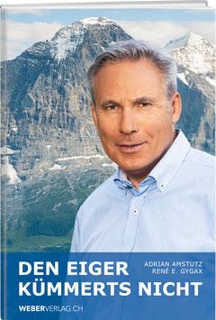 Adrian Amstutz: Den Eiger kümmerts nicht
