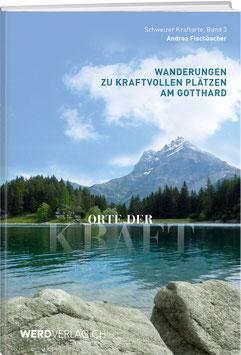 Andrea Fischbacher: Orte der Kraft - Gotthard