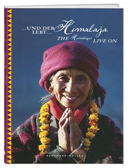…und der Himalaja lebt
